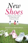 New Shoes : Stepping out of the shadow of sexual abuse and living your dreams - eBook