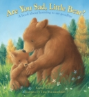 Are You Sad, Little Bear? : A book about learning to say goodbye - Book