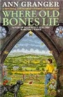 Where Old Bones Lie (Mitchell & Markby 5) : A Cotswold crime novel of love, lies and betrayal - Book