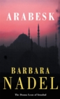 Arabesk (Inspector Ikmen Mystery 3) : A powerful crime thriller set in Istanbul - Book