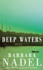 Deep Waters (Inspector Ikmen Mystery 4) : A chilling murder mystery in Istanbul - Book