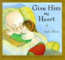 Give Him My Heart - Book