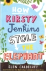 How Kirsty Jenkins Stole the Elephant - Book