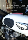 British Motorcycles of the 1960s and '70s - Book