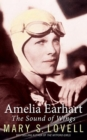 Amelia Earhart : The Sound of Wings - eBook