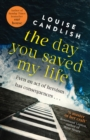 The Day You Saved My Life : The addictive pageturner from the Sunday Times bestselling author of OUR HOUSE and THOSE PEOPLE - eBook