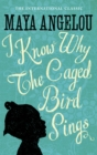 I Know Why The Caged Bird Sings : The international Classic and Sunday Times Top Ten Bestseller - eBook
