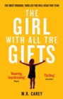 The Girl With All The Gifts : The most original thriller you will read this year - eBook