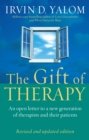 The Gift Of Therapy (Revised And Updated Edition) : An open letter to a new generation of therapists and their patients - eBook