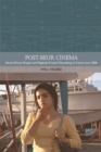 Post-beur Cinema : North African Emigre and Maghrebi-French Filmmaking in France since 2000 - Book