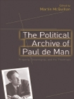 The Political Archive of Paul de Man : Property, Sovereignty and the Theotropic - eBook
