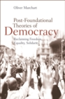 Post-Foundational Theories of Democracy - Book
