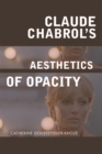 Claude Chabrol's Aesthetics of Opacity - Book