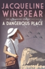 A Dangerous Place : The bestselling inter-war mystery series - eBook