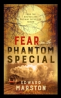Fear on the Phantom Special : Dark deeds for the Railway Detective to investigate - Book