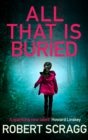 All That is Buried : Your next white-knuckle read - Book