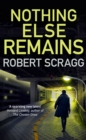 Nothing Else Remains : The compulsive read - Book