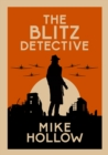 The Blitz Detective : The intricate wartime murder mystery - eBook