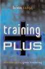 Training Plus : Revitalizing Your Training - Book