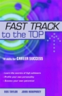 Fast Track to the Top : 10 Skills for Career Success - Book