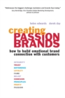 Creating Passion Brands : How to Build Emotional Brand Connection with Customers - Book