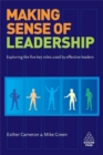 Making Sense of Leadership : Exploring the Five Key Roles Used by Effective Leaders - Book