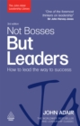 Not Bosses but Leaders : How to Lead the Way to Success - eBook