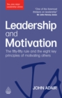 Leadership and Motivation : The Fifty-Fifty Rule and the Eight Key Principles of Motivating Others - eBook