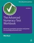 The Advanced Numeracy Test Workbook : Review Key Quantative Operations and Practise for Accounting and Business Tests - Book