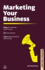 Marketing Your Business : Make the Internet Work for You Get into Exports Learn about Products and Pricing - eBook