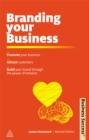 Branding Your Business : Promote Your Business, Attract Customers and Build Your Brand Through the Power of Emotion - eBook