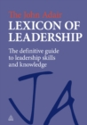 The John Adair Lexicon of Leadership : The Definitive Guide to Leadership Skills and Knowledge - eBook