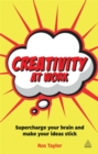 Creativity at Work : Supercharge Your Brain and Make Your Ideas Stick - Book