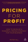 Pricing for Profit : How to Develop a Powerful Pricing Strategy for Your Business - eBook