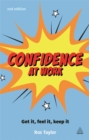 Confidence at Work : Get It, Feel It, Keep It - Book
