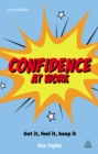 Confidence at Work : Get It, Feel It, Keep It - eBook