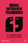 Media Interview Techniques : A Complete Guide to Media Training - Book