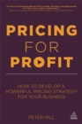Pricing for Profit : How to Develop a Powerful Pricing Strategy for Your Business - Book