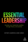 Essential Leadership : Develop Your Leadership Qualities Through Theory and Practice - eBook
