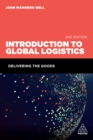 Introduction to Global Logistics : Delivering the Goods - eBook