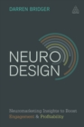 Neuro Design : Neuromarketing Insights to Boost Engagement and Profitability - eBook