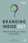Branding Inside Out : Internal Branding in Theory and Practice - Book