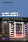 Warehouse Management : A Complete Guide to Improving Efficiency and Minimizing Costs in the Modern Warehouse - Book