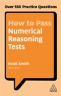 How to Pass Numerical Reasoning Tests : Over 550 Practice Questions - Book