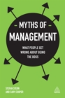 Myths of Management : What People Get Wrong About Being the Boss - eBook