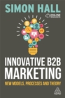 Innovative B2B Marketing : New Models, Processes and Theory - Book