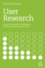 User Research : A Practical Guide to Designing Better Products and Services - eBook