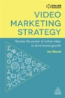 Video Marketing Strategy : Harness the Power of Online Video to Drive Brand Growth - Book