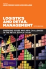 Logistics and Retail Management : Emerging Issues and New Challenges in the Retail Supply Chain - eBook