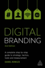 Digital Branding : A Complete Step-by-Step Guide to Strategy, Tactics, Tools and Measurement - eBook